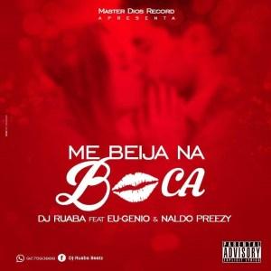 DJ Ruaba feat. Eu-genio & Naldo Breezy - Me Beija Na Boca (Kizomba) 2016