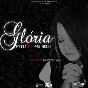 Py$ta Ft. Pro Hood - Gloria (Hip Hop) 2016