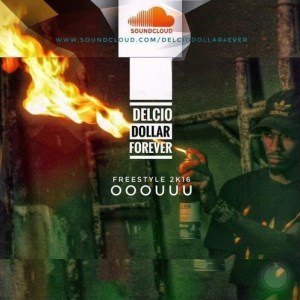 Delcio Dollar - OOOUUU (Freestyle 2K16)