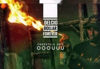 Delcio Dollar - OOOUUU (Freestyle 2K16)