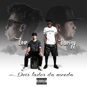 Vavizy & Lew - Mixtape - Dois Lados Da Moeda (Mixtape) 2016