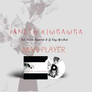 Janeth Kimbamba Ft. Baixinho Requintado & Dj Kinny Afro Beatz - Man Player
