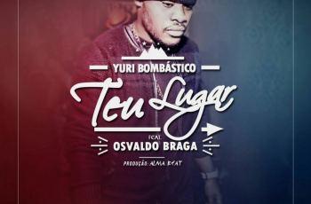 Yuri Bombastico feat. Osvaldo Braga - Teu Lugar (Kizomba) 2016
