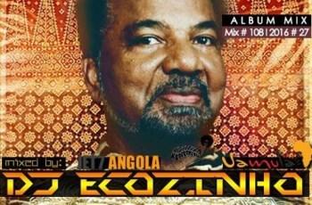 Bonga - Recados De Fora (2016) Album Mix - Eco Live Mix Com Dj Ecozinho
