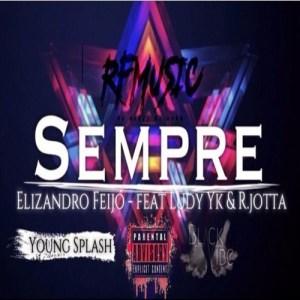 Elizandro Feijó Feat. Ludy Yk & R.jotta - Sempre (Hip Hop) 2016
