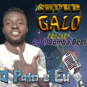 Super Galo feat. Ag & Bomba Beet - O Pato é Eu (Afro House) 2016
