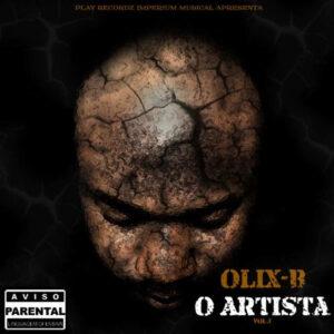 Olix-B - O Artista (Mixtape) 2016
