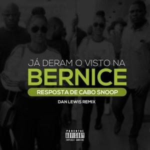 Dji Tafinha x Cabo Snoop - Jà Deram o Visto Na Bernice (Dan Lewis Remix) 2016