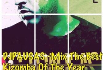 Dj Pausas - Mix The Best Kizomba Of The Year 2016