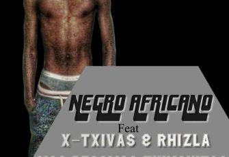 Negro Africano ft. X-Txivas e Rhizla - Nao Pegamos Txinguitas (Afro House) 2017