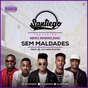 Os Santiegos feat. Neru Americano & Dj Vado Poster - Sem Maldade (Afro House) 2017