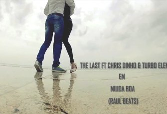 The Last feat. Chis Dinho & Turbo - Miuda Boa (Kizomba) 2017