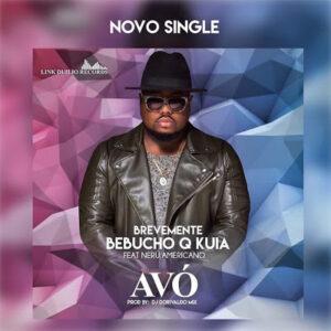 Bebucho Q Kuia Feat. Nerú Americano - Avó (Afro House) 2017