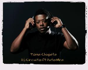 Dj Circuito feat. Puto Mira - Toma Chupeta (Afro House) 2017