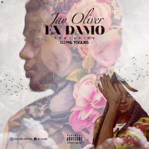 Jay Oliver feat. DJ Mil Toques - Ex Damo (Kizomba) 2017