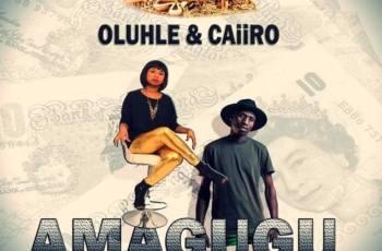 Oluhle & Caiiro - Amagugu (Afro House) 2017