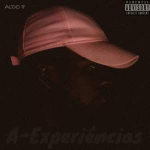Aldo F - A-Experiências (Mixtape) 2017