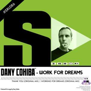Dany Cohiba - Work For Dreams (Original Mix) 2017