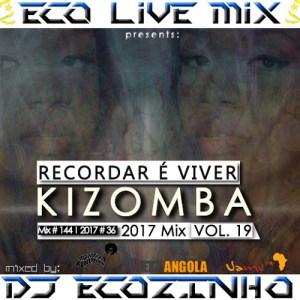 Dj Ecozinho - Kizomba (Recordar é Viver) Mix 2017 Vol. 19