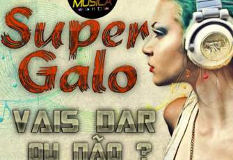 Super Galo feat. Aigo - Vais Dar Ou Não? (Afro House) 2017