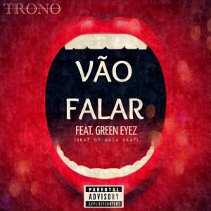 Trono feat. Trigo Limpo - Vão falar [Prod.By Gaia Beat] 2017