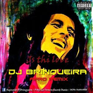 Bob Marley - Is This Love (Dj Brinqueira Afro Remix) 2017