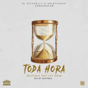 Dj Ritchelly & Arletcheck feat. Lito Dream - Toda Hora (Hip Hop) 2017