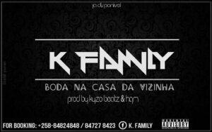 K.Family - Boda Na Casa Da Vizinha (Hip Hop) 2017