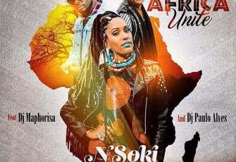 Nsoki - Africa Unite (feat. DJ Maphorisa & Dj Paulo Alves) 2017