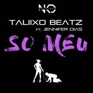 Taliixo Beatz feat. Jennifer Dias - Só Meu (Kizomba) 2017