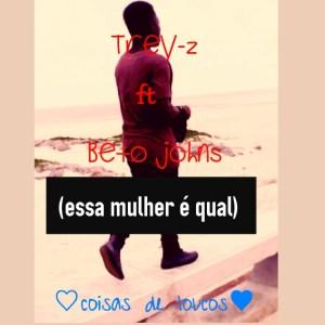 Trey-Z feat. Neto Johns - Essa Mulher é Qual (Zouk) 2017