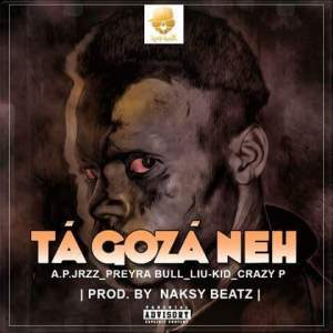 A.P.Jrzz Feat Preyra Bull, Liu-Kid & Crazy P - Tá Gozá Néh? (Hip Hop) 2017