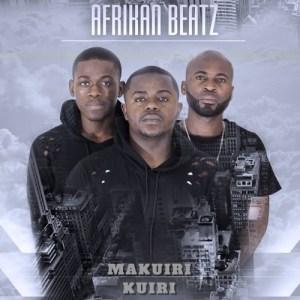 Afrikan Beatz - Makuiri Kuiri (Afro House) 2017