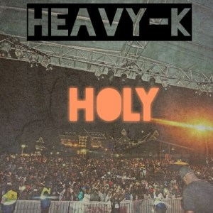 Heavy K - Holy (Afro House) 2017