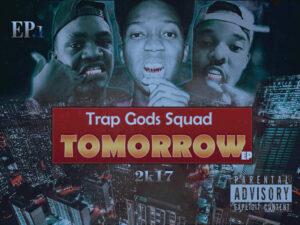 Trap Gods Squad - Tomorrow (EP) 2017
