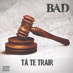 Bad - Tá te Trair (Afro Beat) 2017