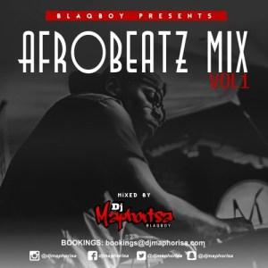 Dj Maphorisa Afrobeatz Mix Vol.1 2017