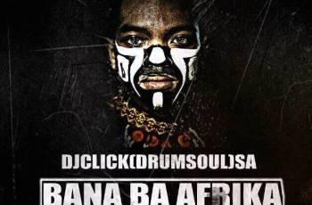 Insane Malwela feat. Dj CLick - Bana Ba Afrika (Afro House) 2017