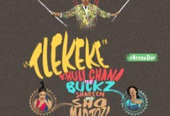 Khuli Chana feat. Sho Madjozi, DJ Buckz & Shareen - Tlekeke (Afro House) 2017
