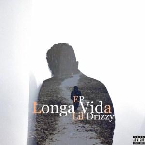 Lil Drizzy - Longa Vida (EP) 2017