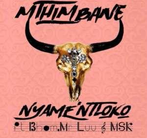 Mthimbane feat. Bham Ntabeni, Mr Luu & MSK - Nyamentloko (Afro House) 2017