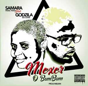 Samara Panamera feat. Godzila Do Game - Mexer O Bumbum (Kuduro) 2017