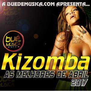 Kizomba Melhores Do Mês (Abril) 2017