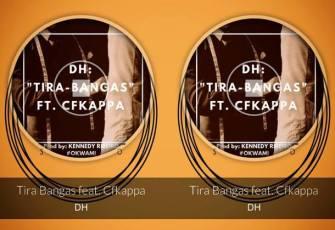 DH & CfKappa - Tira Bangas (2017)