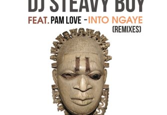 DJ Steavy Boy, Pam Love - Into Ngaye (Caiiro & DJ Love Candy Remix) 2017