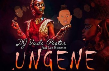 Dj Vado Poster feat. Leo Hummer - Ungene (Afro House) 2017