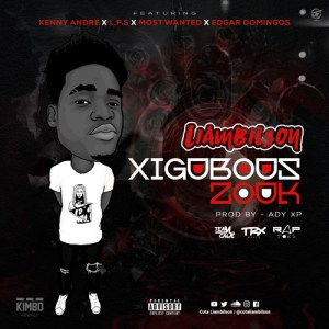 Liambilson - XigubousZouk (feat. Kenny André, L.F.S, Most Wanted & Edgar Domingos) 2017