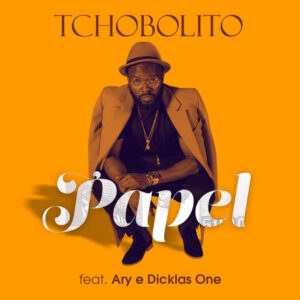 Tchobolito - Papel (feat. Ary & Dicklas One) 2017