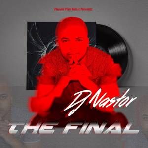 DJ Nastor - The Final (Afro House) 2017