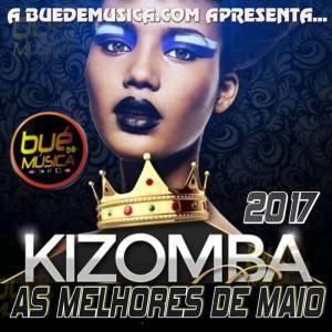 Kizomba Melhores Do Mês (Maio) 2017